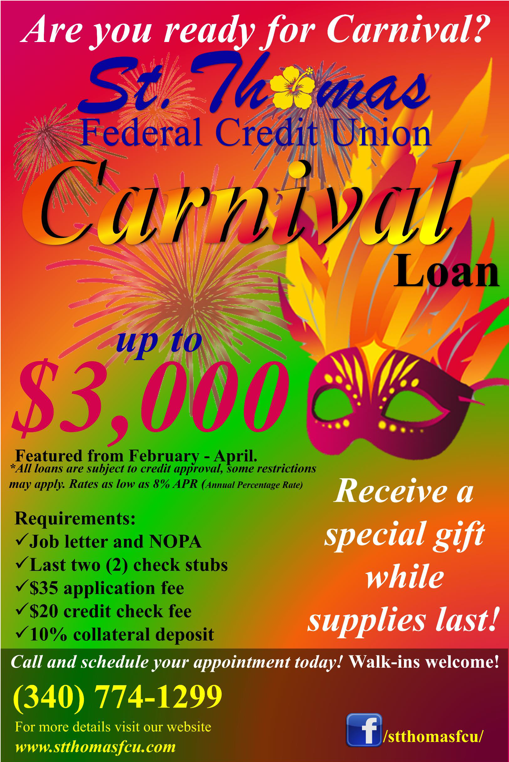 Apply for our carnival loan by calling the credit union at 340-774-1299